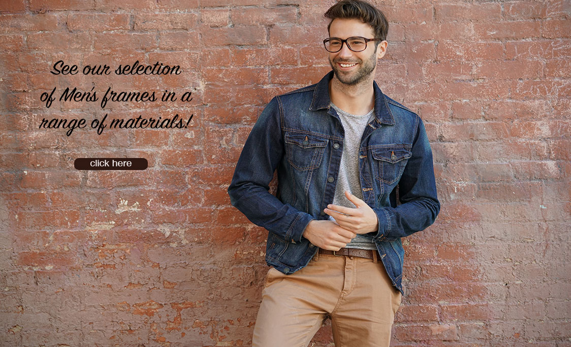 See our selection of Men's frames in a range of materials!